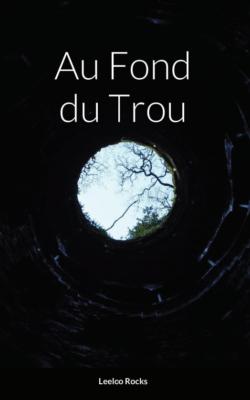 couverture du livre au fond du trou par leeloo rocks